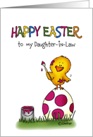Happy Easter Card - to my Daughter in Law - cute chick is coloring Egg card