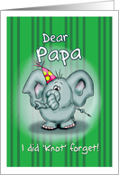 Happy Birthday Papa Elephant - I did knot forget! card