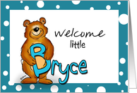 Welcome Baby Bryce - B stand for Bryce and Bear! Birth Announcement card