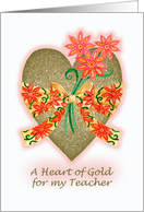 Valentine Heart of Gold with Bow and Flowers for Teacher card