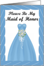 Please be my Maid of Honor- Blue gown, blue/white bouquet, blue frame card