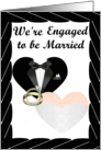 We're Engaged- caucasian- gold Rings, Tux and Gown card