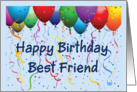 Happy Birthday Best Friend - Balloons card