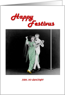 Happy Festivus, pole, dancers card