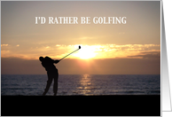 I'd Rather Be Golfing card