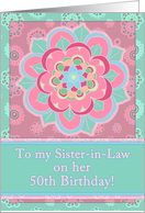 Happy 50th Birthday to my Sister-in-Law, floral pattern, pink, teal card