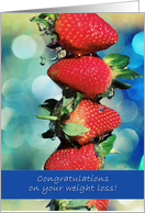 Congratulations on your weight loss - fresh strawberries, bokeh card