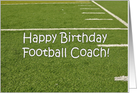 Football Coach Happy Birthday on Playing Field with Hash Marks card