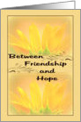 Encouragement Between Friendship And Hope card