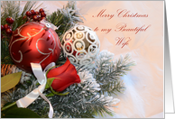 Merry Christmas to my Beautiful Wife, rose and ornaments card