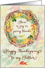 Happy Thanksgiving to Father Pretty Leaves and Vine Wreath card