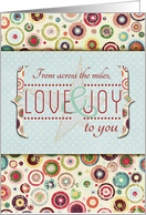 From Across the Miles Love and Joy to you Merry and Bright Holidays card
