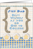 Step Dad Off to College Best Wishes Stars and Notebook Paper card