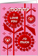 Happy Valentine's Day Mommy Cheerful Hearts and Flowers card