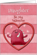Happy Valentine's Day Daughter Be My Valentine Monster and Hearts card