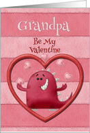 Happy Valentine's Day Grandpa Be My Valentine Monster and Hearts card