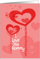 Happy Valentine's Day I Love You Mommy Card