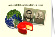 To Sister, Humorous Holiday Rebus, Peas on Earth Gouda Wheel Two Men card