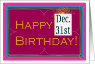 December 31st Birthday - Not New Year's Eve+, Choose to Celebrate YOU! card