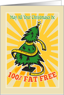 May All Your Christmases be 100% Fat Free Card