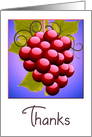 Thanks A Bunch For Being Sweet - With Luscious Red Grapes card
