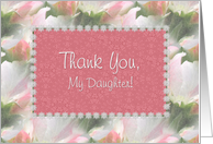 Thank You - My Daughter, Pink & Green Floral card