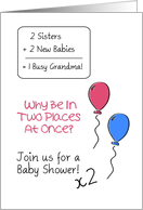 Double Baby Shower Invitation For Sisters, Busy Grandma With Balloons card