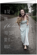 Get the Dress Dirty, Blank Inside, Inspirational card
