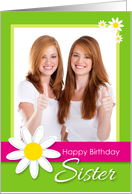 Happy Birthday Sister Daisy Flower Customizable Photo Card