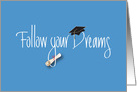 Follow your Dreams Graduation, Mortarboard and Diploma card