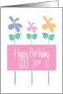 Happy Birthday for Sister, Trio of Tall, Colorful Flowers card
