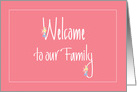 Welcome to our Family, with Handlettering and Flowers card