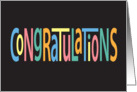 Congratulations, Bright Colored Letters on Black card