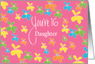 16th Birthday for Daughter, Bright Colored Flowers on Pink card