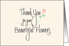 Thank you for your Beautiful Flowers, Calligraphy with Pink Rose card