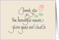 Thank you for Your Beautiful Church Music with rose card