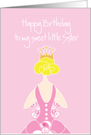Birthday for Little Sister with Princess, Gown and Crown card