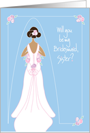 Bridesmaid Invitation for Sister, Black Haired Bride with Bouquet card
