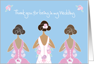 Thank you for Being in Wedding, Black Haired Bride and Bridesmaids card