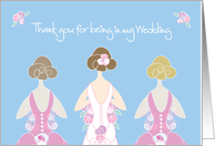 Thank you for Being in Wedding, Brunette Bride and Bridesmaids card