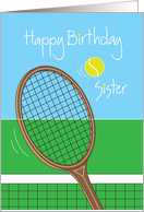 Happy Birthday for Sister with Tennis Racquet and Tennis Ball card