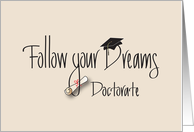 Graduation Follow Your Dreams for Doctorate Degree card