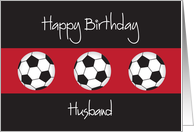 Birthday for Husband, Trio of Soccer Balls on Black and Red card