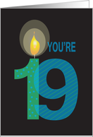 Birthday for 19 Year Old, You're 19 with Large Candle card