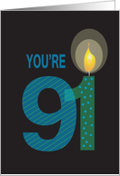 Birthday for 91 Year Old, You're 91 with Large Candle card