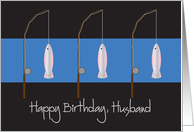 Happy Birthday for Husband, Fishing Rods and Fish card