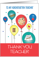 Thanks Kindergarten Teacher, Balloons with Crayons & Brushes card