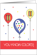 You Know Your Colors, Balloons with Crayons and Colors card