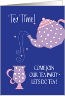 Invitation for Tea Party, Tea Time with Pouring Tea Pot & Cup card