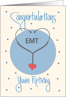Retirement for EMT, with Stethoscope and Heart card